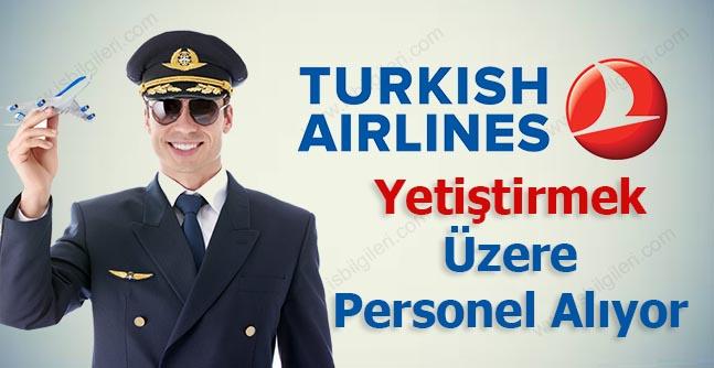 Türk Hava Yolları Yetiştirilmek Üzere Personel Alımı Yapıyor