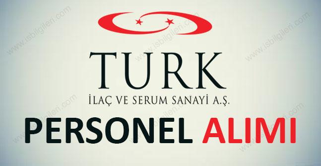 Türk İlaç ve Serum Sanayi Personel Alımı 2018