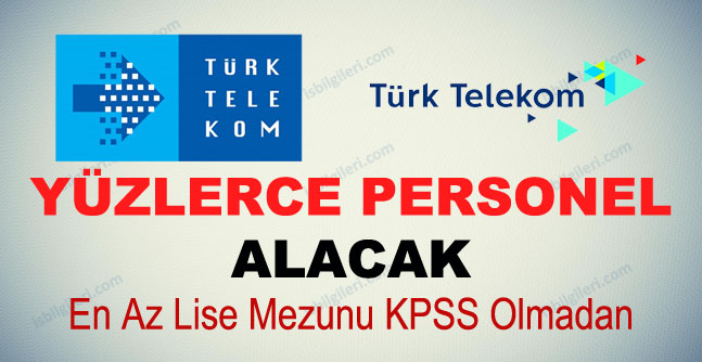 Türk Telekom Yüzlerce Personel ve Eleman Alıyor