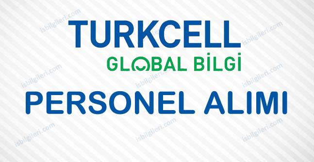 Turkcell Global Bilgi Personel Alımı İş Başvurusu