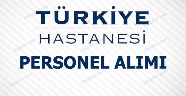 Türkiye Hastanesi Personel Alımı İş İlanları