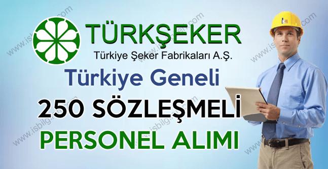 Türkiye Şeker Fabrikaları ülke genelinde fabrikalarda çalışmak üzere 250 Sözleşmeli Personel Alımı yapıyor