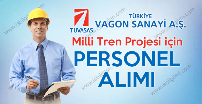 Tüvasaş Milli Tren Projesi için Personel Alımı yapıyor