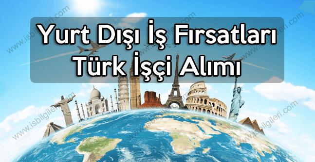 Yurt Dışı iş fırsatları ve Türk işçi alımı yapan ülkeler