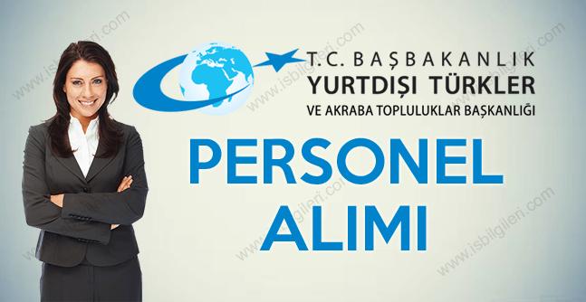 Yurtdışı Türkler ve Akraba Topluluklar Başkanlığı Sözleşmeli Personel Alımı ilanı başladı