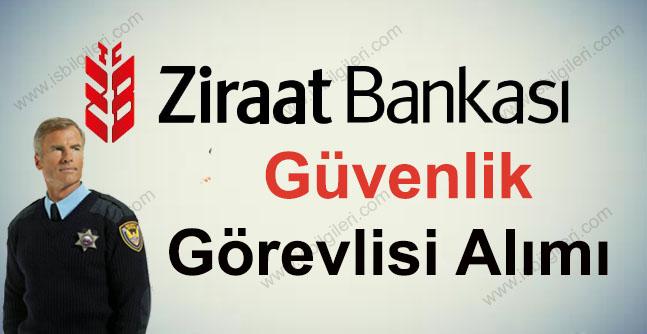 Ziraat Bankası Güvenlik Görevlisi Alımı