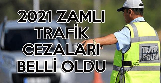 2021 Zamlı Trafik Cezaları Belli Oldu