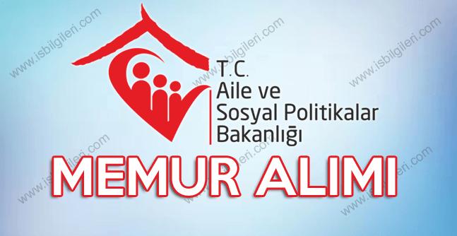 Aile Sosyal Politikalar Bakanlığı Sözlü Sınavla Memur Alımı duyurusu yayınlandı