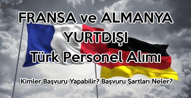 Almanya ve Fransa Türk uyruklu yurtdışı personel alımı yapıyor