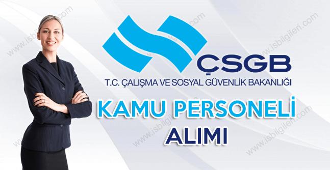 Çalışma ve Sosyal Güvenlik Bakanlığı Kamu Personeli  alımı ilanı duyurusu