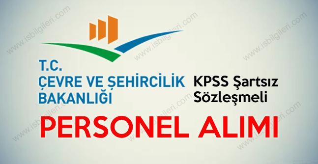 Çevre ve Şehircilik Bakanlığı KPSS şartsız sözleşmeli personel alımı yapıyor 2017