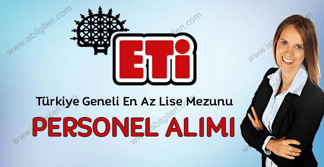 Eti Türkiye Geneli En az Lise Mezunu Personel Alımı Yapıyor