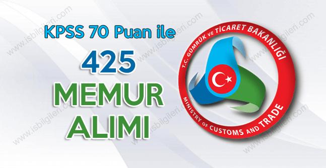Gümrük ve Ticaret Bakanlığı Açıktan 425 memur alımı yapıyor