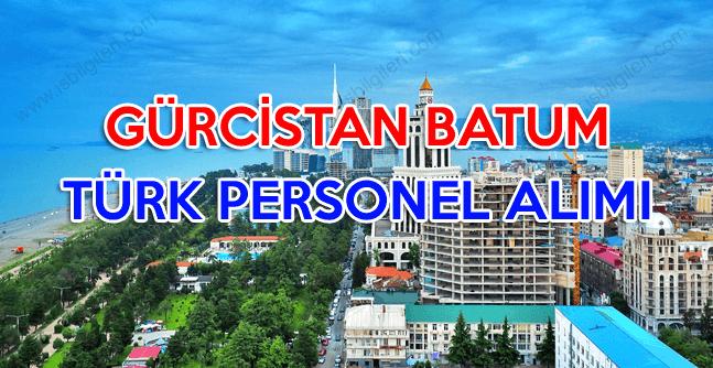 Gürcistan Batum Türk personel işçi alımı