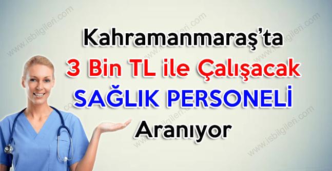 Kahramanmaraş'ta 3 bin tl maaşlı çalışacak hemşire ve sağlık teknikeri alımı