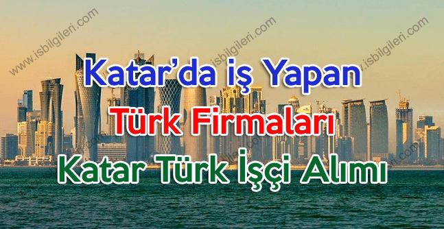Katar'da iş yapan Türk firmaları ve Katar Türk işçi alımı