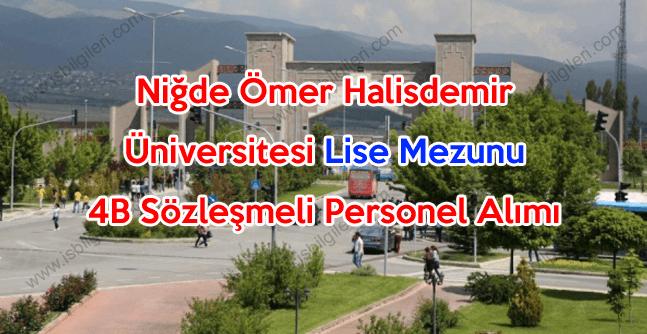 Niğde Ömer Halisdemir Üniversitesi Lise Mezunu 4B Sözleşmeli Personel Alımı
