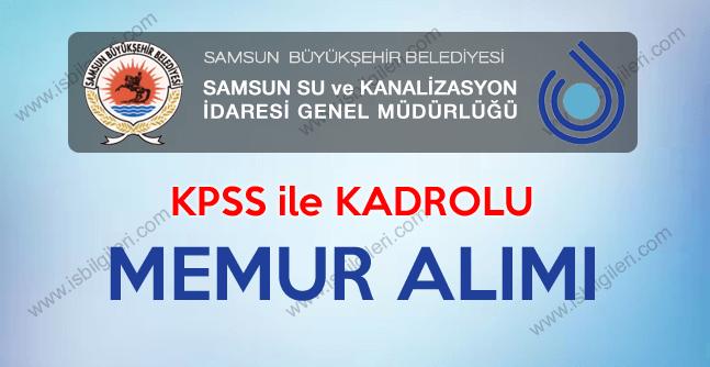 Samsun Su ve Kanalizasyon İdaresi SASKİ kadrolu memur alımı iş ilanı