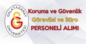 Galatasaray Üniversitesi Koruma ve Güvenlik Görevlisi ve Büro Perosneli Alımı