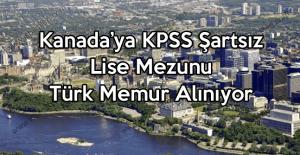 Kanada'ya kpss şartsız lise mezunu Türk memur alınıyor