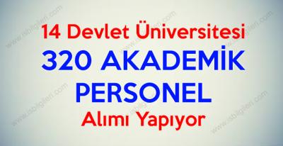 14 Üniversite Nisan ayında 320 Akademik Personel Alımı yapıyor
