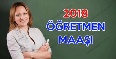 2018 Öğretmen Maaşı Kaç Para Olacak?