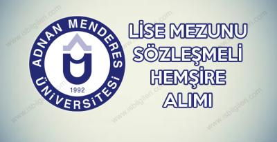 Adnan Menderes Üniversitesi En Az Lise Mezunu Sözleşmeli Hemşire Alımı