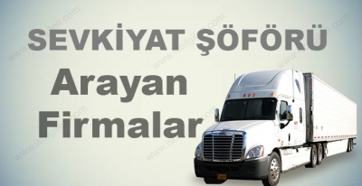 Ağır Vasıta Şoförü Arayan Firmalar 2017