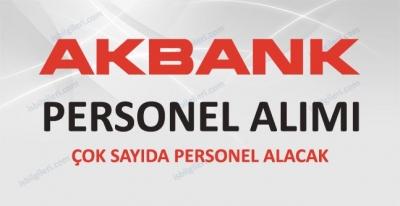 Akbank Personel Alımı Açık iş pozisyonları