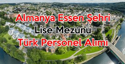 Almanya Essen Şehrinde Türk Personel Alımı Yapılacak
