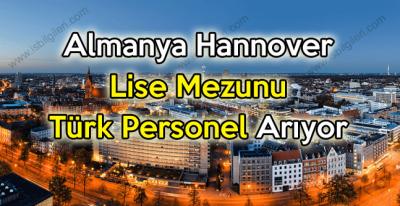 Almanya Hannover'da çalışacak lise mezunu Türk personel aranıyor