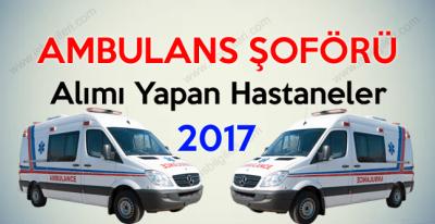 Ambulans Şoförü Alımı yapan hastaneler Şubat 2017