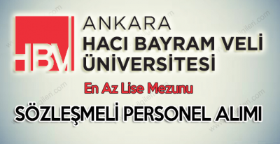 Ankara Hacı Bayram Veli Üniversitesi En Az Lise Mezunu Sözleşmeli Personel Alıyor