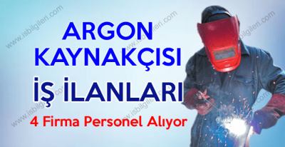 Argon Kaynakçısı iş ilanları 2017