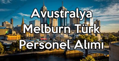 Avustralya Melburn Türk işçi personel alımı duyurusu