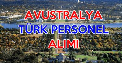 Avustralya'da çalışmak isteyenler için Türk personel alımı ilanı yayınlandı