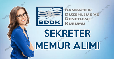 Bankacılık Düzenleme ve Denetleme Kurumu Kadrolu Memur ve Sekreter Alımı ilanı