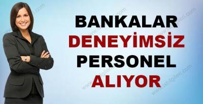 Bankalar Deneyimsiz Personel Alıyor