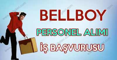 Bellboy personel alımı yapan oteller iş ilanları 2017