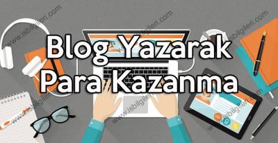 Blog yazarak para kazanma