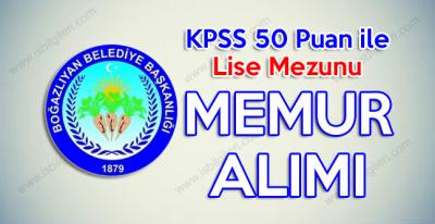 Boğazlıyan Belediyesi KPSS 50 puan ile lise mezunu memur alımı yapıyor