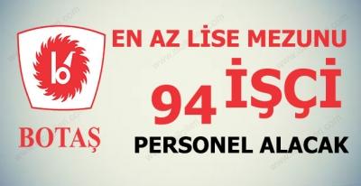 BOTAŞ Genel Müdürlüğü 94 Sürekli İşçi Alacak