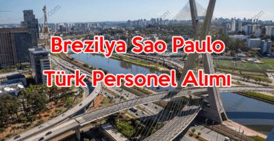Brezilya Sao Paulo Türk uyruklu personel alımı başvuru koşulları neler?
