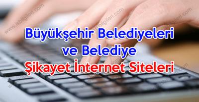 Büyükşehir Belediyeleri ve Belediye Şikayet İnternet Siteleri