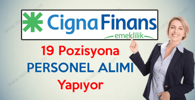 Cigna Finans Emeklilik Personel Alımı iş ilanları 2017