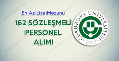 Çukurova Üniversitesi Lise Mezunu 162 Sözleşmeli Personel Alımı