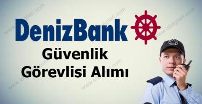 Denizbank Güvenlik Görevlisi Alımı 2017