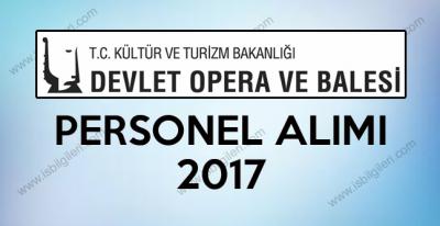 Devlet Opera ve Balesi Genel Müdürlüğü Personel Alımı iş ilanı 2017