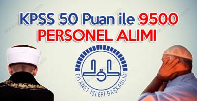 Diyanet İşleri Başkanlığı KPSS 50 Puan şartıyla 9500 Sözleşmeli Personel Alıyor