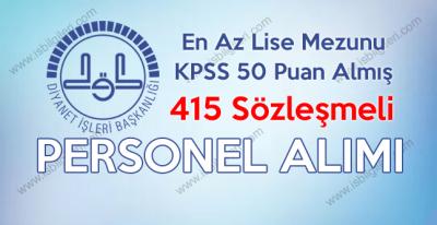 Diyanet İşleri Başkanlığı 50 KPSS Puanı ile  415 Sözleşmeli Personel Alımı